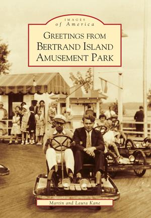 Greetings from Bertrand Island Amusement Park Lake