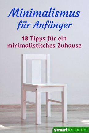 Minimalismus F R Anf Nger 13 Tipps Wie Es Leichter Geht