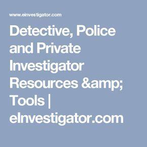 Private Investigator Research Resources Websites And Tools Become A Private Investigator Private Investigator Thesis Writing