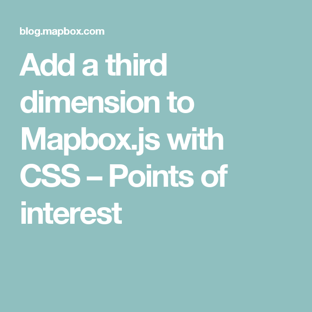 Add a third dimension to Mapbox js with CSS – Points of interest