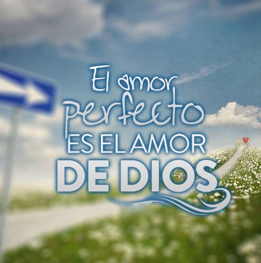 El Amor perfecto es el amor de Dios