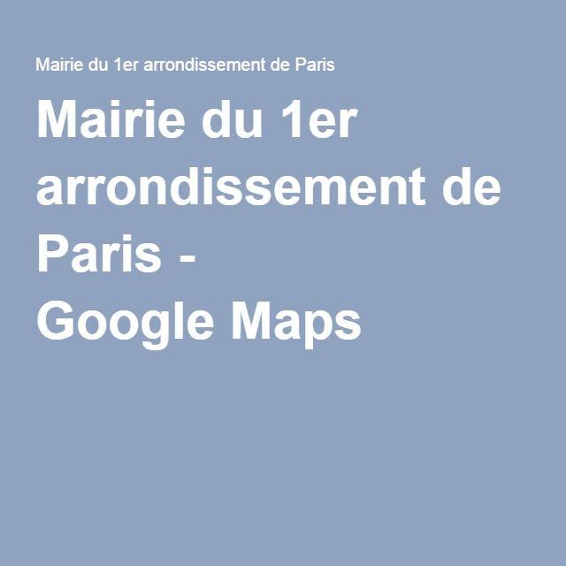 Mairie du 1er arrondissement de Paris - GoogleMaps