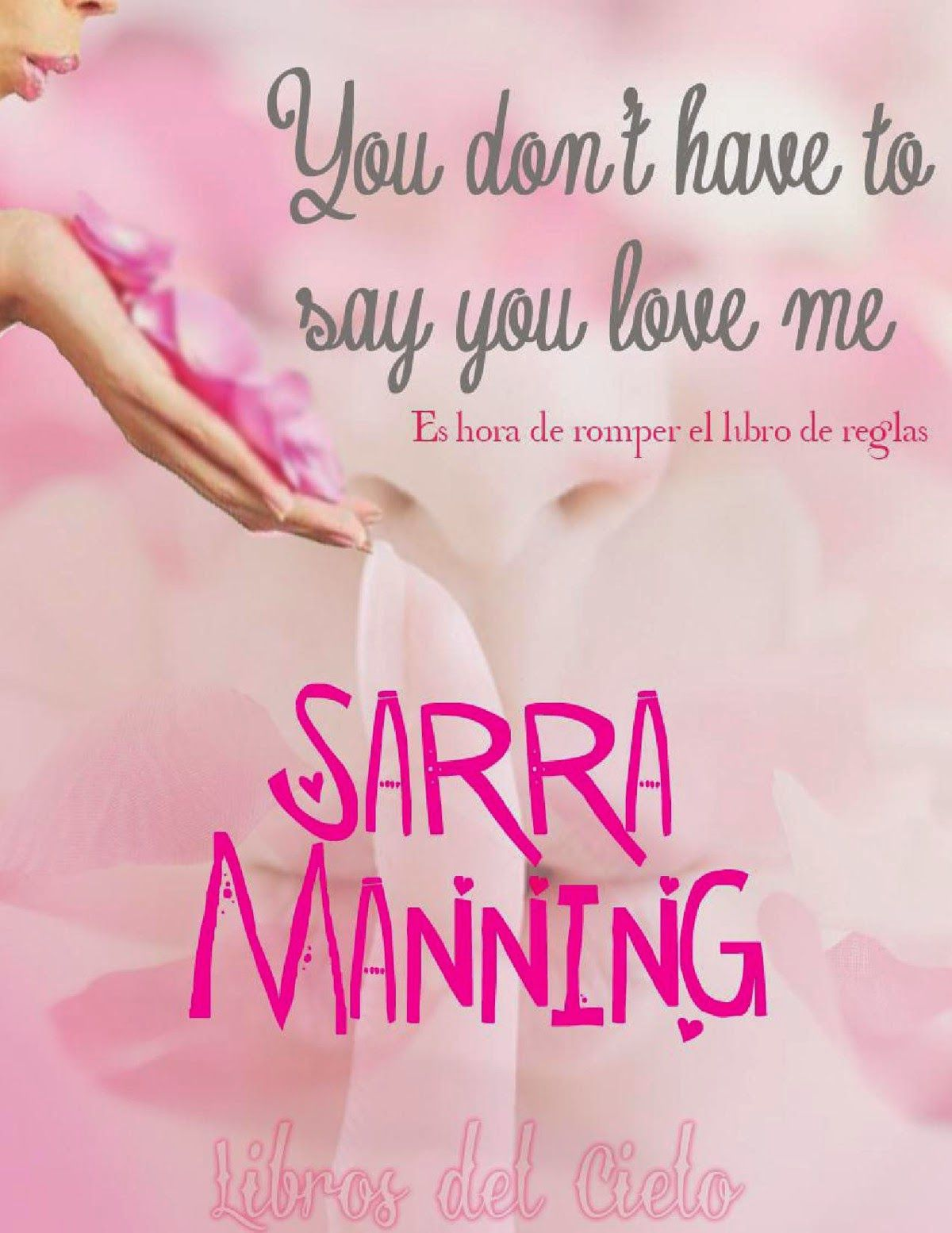 you don t have to say you love me manning sarra