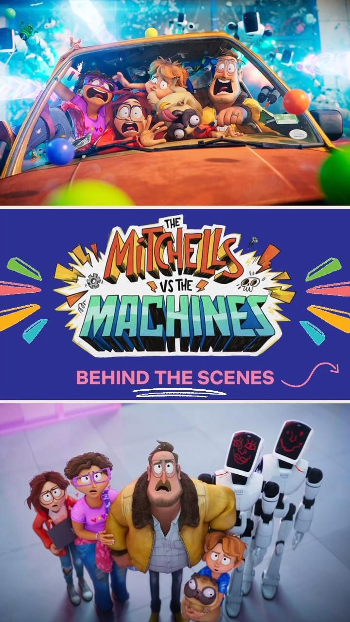 The Mitchells Vs The Machines Behind The Scenes Pinterest