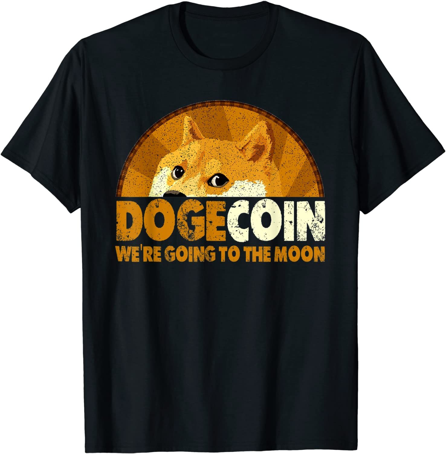 Dogecoin We're going To the Moon Funny Cryptocurrency T ...