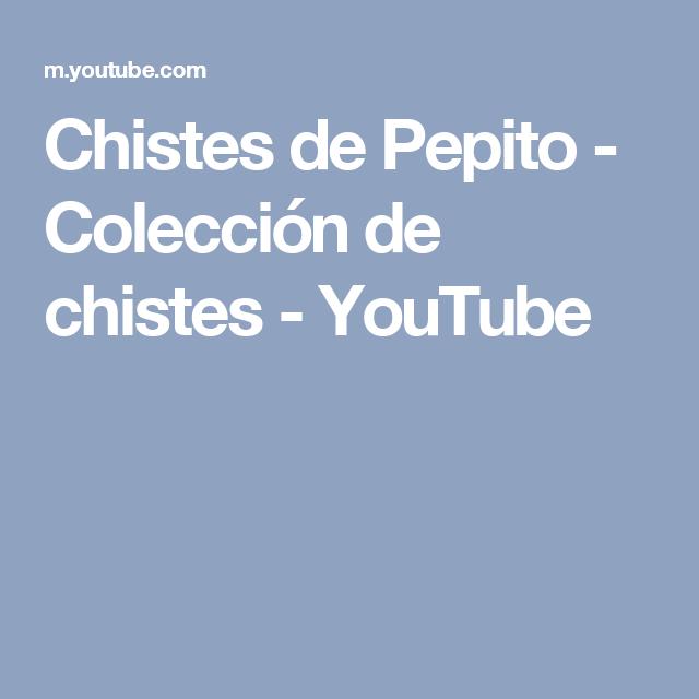 Chistes de Pepito - Colección de chistes - YouTube