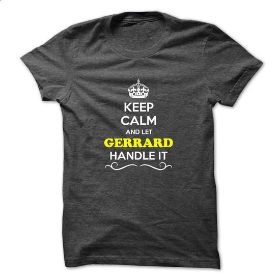 Keep Calm and Let GERRARD Handle it - #tee box #harry potter sweatshirt. ORDER NOW => https://www.sunfrog.com/LifeStyle/Keep-Calm-and-Let-GERRARD-Handle-it-Ladies.html?68278
