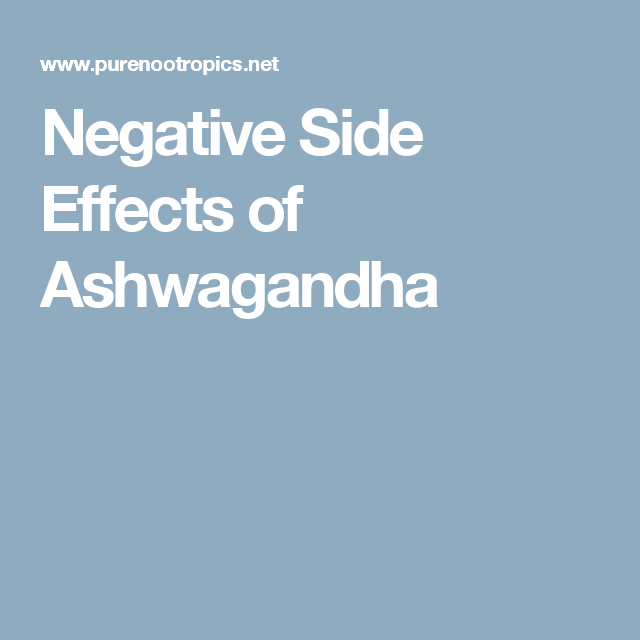 Negative Side Effects of Ashwagandha | Herbal Helps | Side