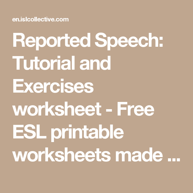 reported speech tutorial and exercises worksheet free esl printable worksheets made by. Black Bedroom Furniture Sets. Home Design Ideas
