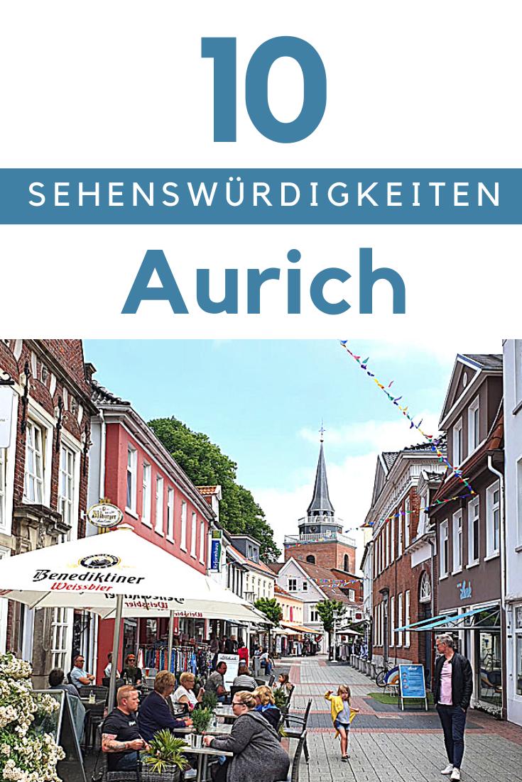 Top 10 Aurich Sehenswurdigkeiten Tipps Karte Sehenswurdigkeiten Urlaub Nordsee Reisen