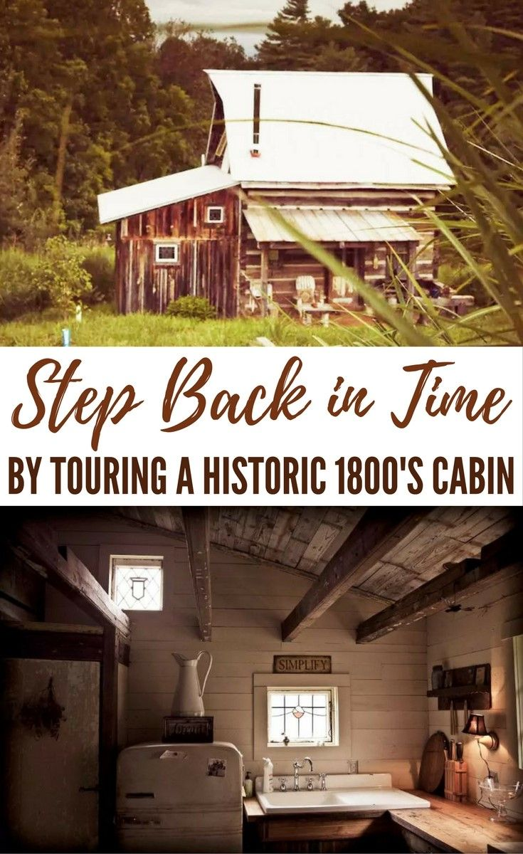 1800s Country Homes: Step Back In Time By Touring A Historic 1800s Cabin. Built