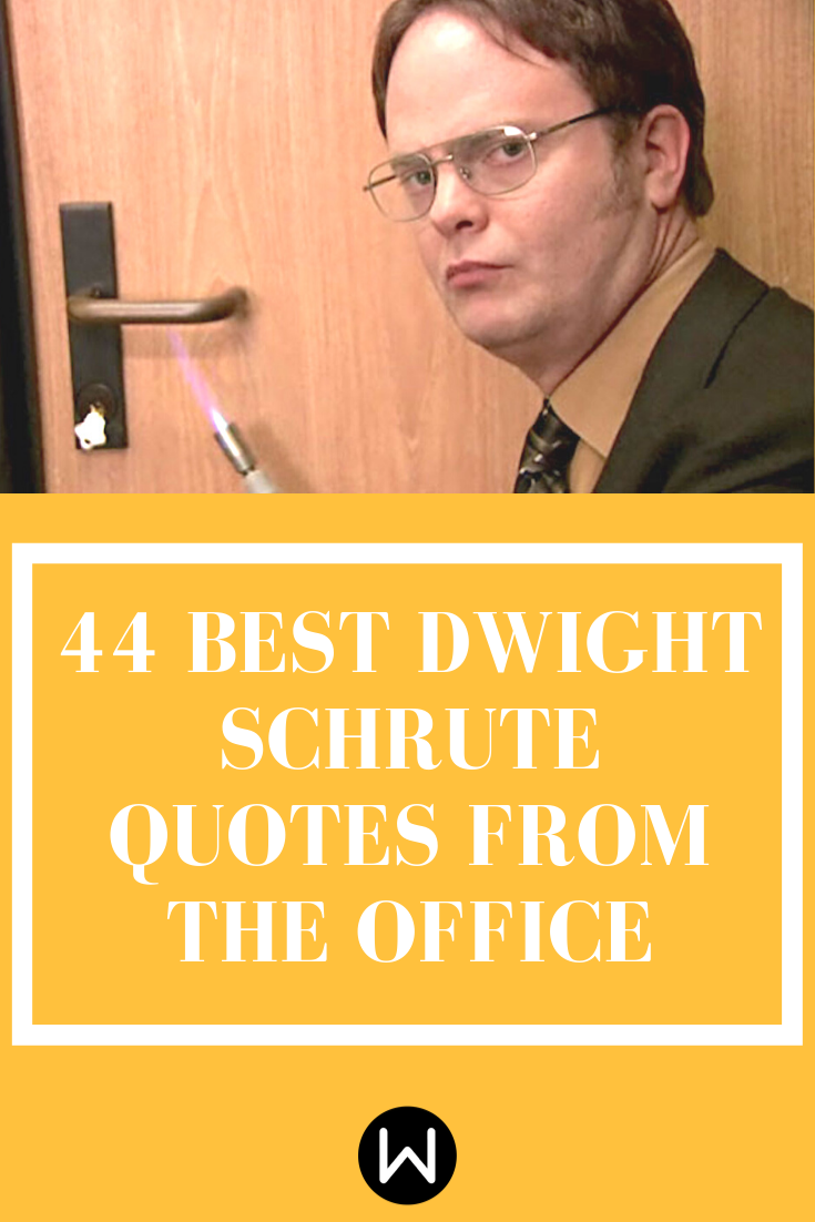 If You Love The Office Then You Need To Read These Dwight Schrute Quotes Asap He Is Arguably The Be Office Quotes Office Quotes Funny Dwight Schrute Quotes