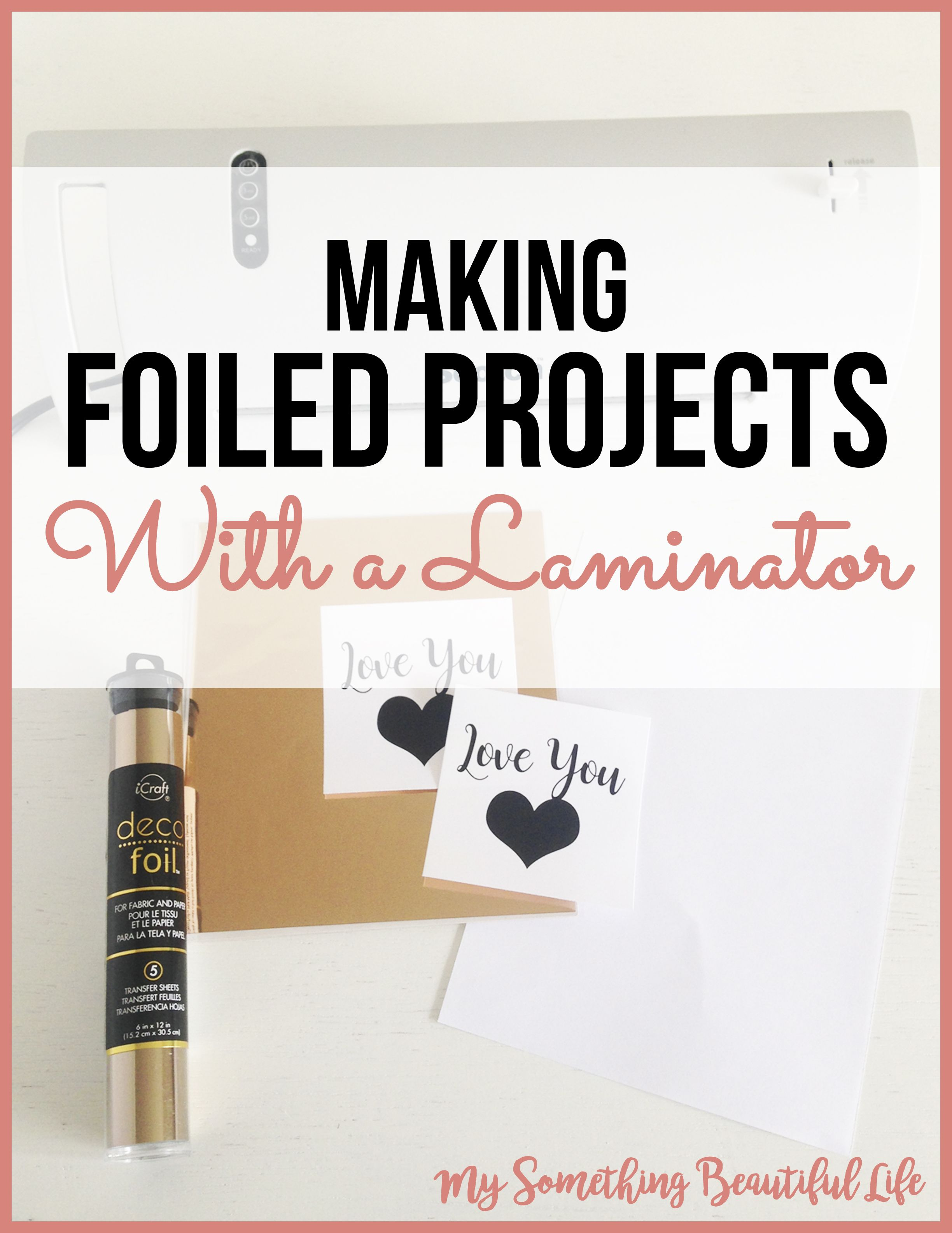Beautiful Foiling Projects With Your Laminator Planners Cricut