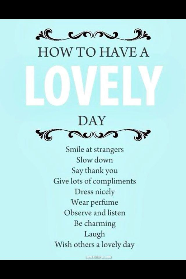 How to have a lovely day...