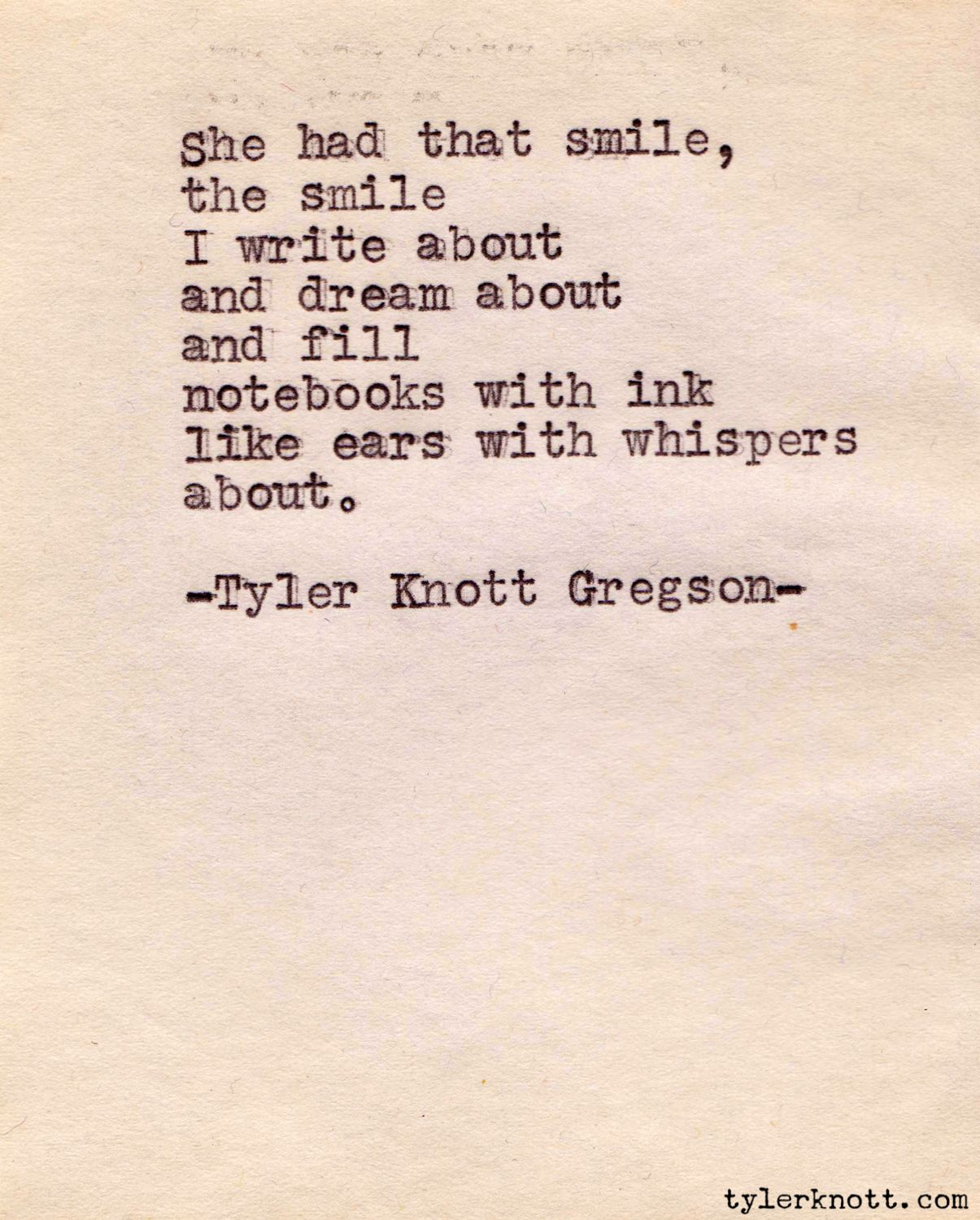 Smile poems and quotes - She Had That Smile The Smile I Write About And Dream About And Fill Notebooks