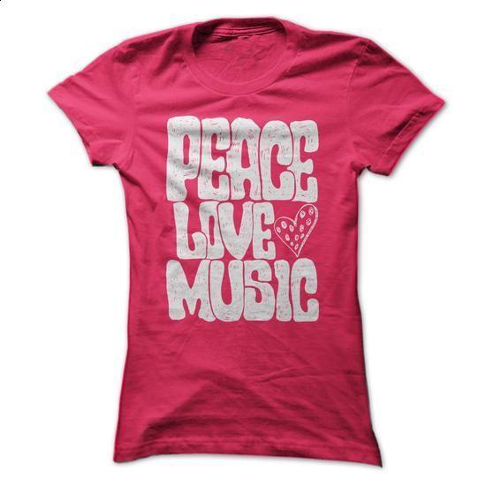 Peace Love Music T Shirt - #black sweatshirt #capri shorts. BUY NOW => https://www.sunfrog.com/Music/Peace-Love-Music-T-Shirt-HotPink-Ladies.html?id=60505