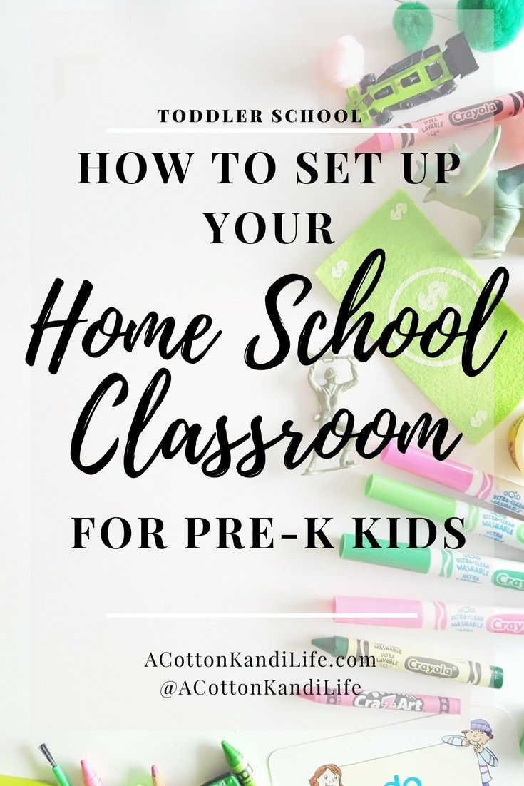 How to set up your Home School Classroom for Pre-K Kids. Homeschool ...