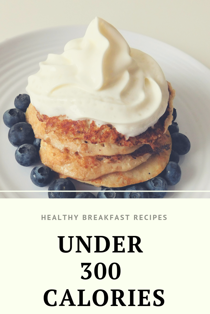 Healthy Breakfast  Ideas under 300 Calories #300caloriemeals