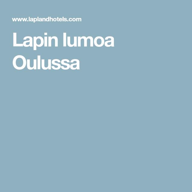Lapin lumoa Oulussa