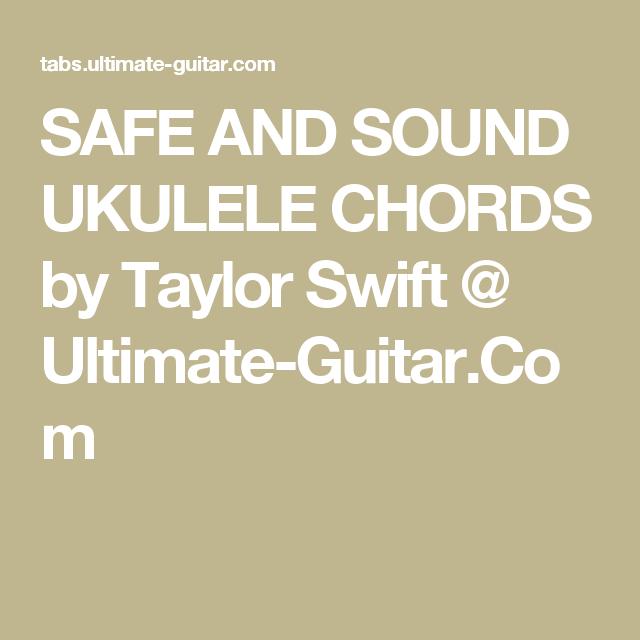 SAFE AND SOUND UKULELE CHORDS by Taylor Swift @ Ultimate-Guitar.Com ...