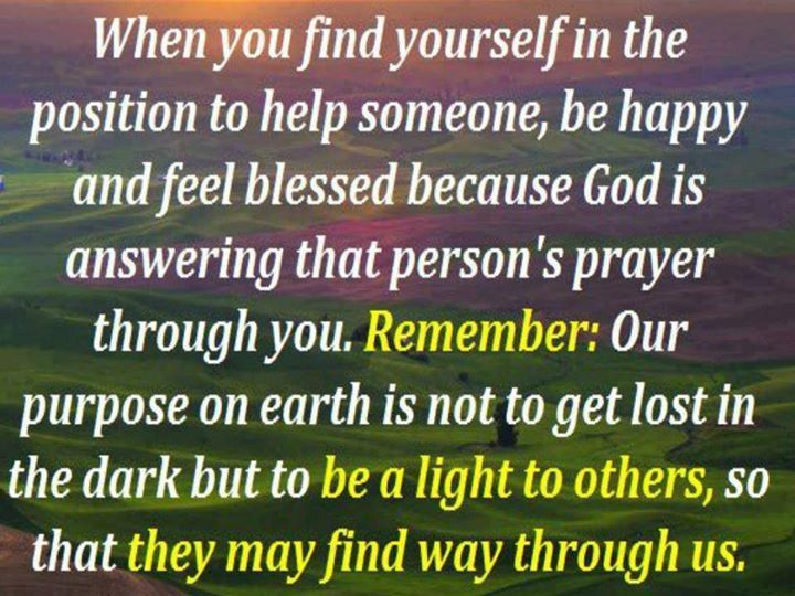 God answers prayers through you and others without you i