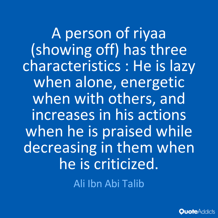 A Person Of Riyaa Showing Off Has Three Characteristics He Is