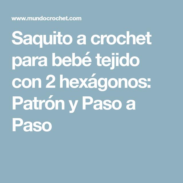 Saquito a crochet para bebé tejido con 2 hexágonos: Patrón y Paso a ...