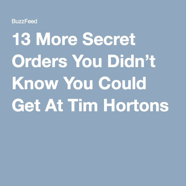 13 More Secret Orders You Didn't Know You Could Get At Tim Hortons