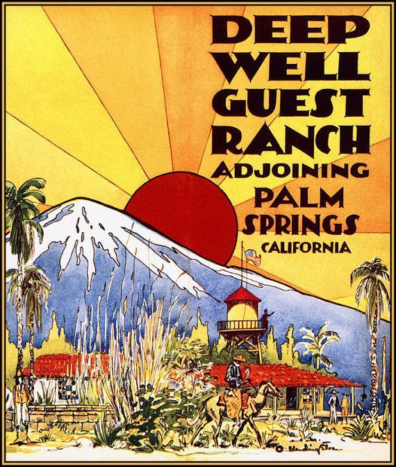 Palm Springs California 1950 Deep Well Guest Ranch Vintage Poster Print
