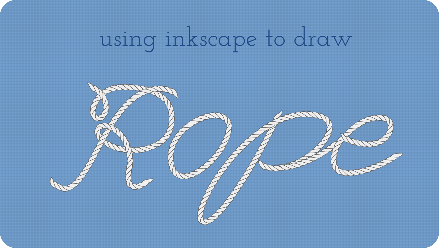 Use inkscape to draw vector rope in any shape Drawings