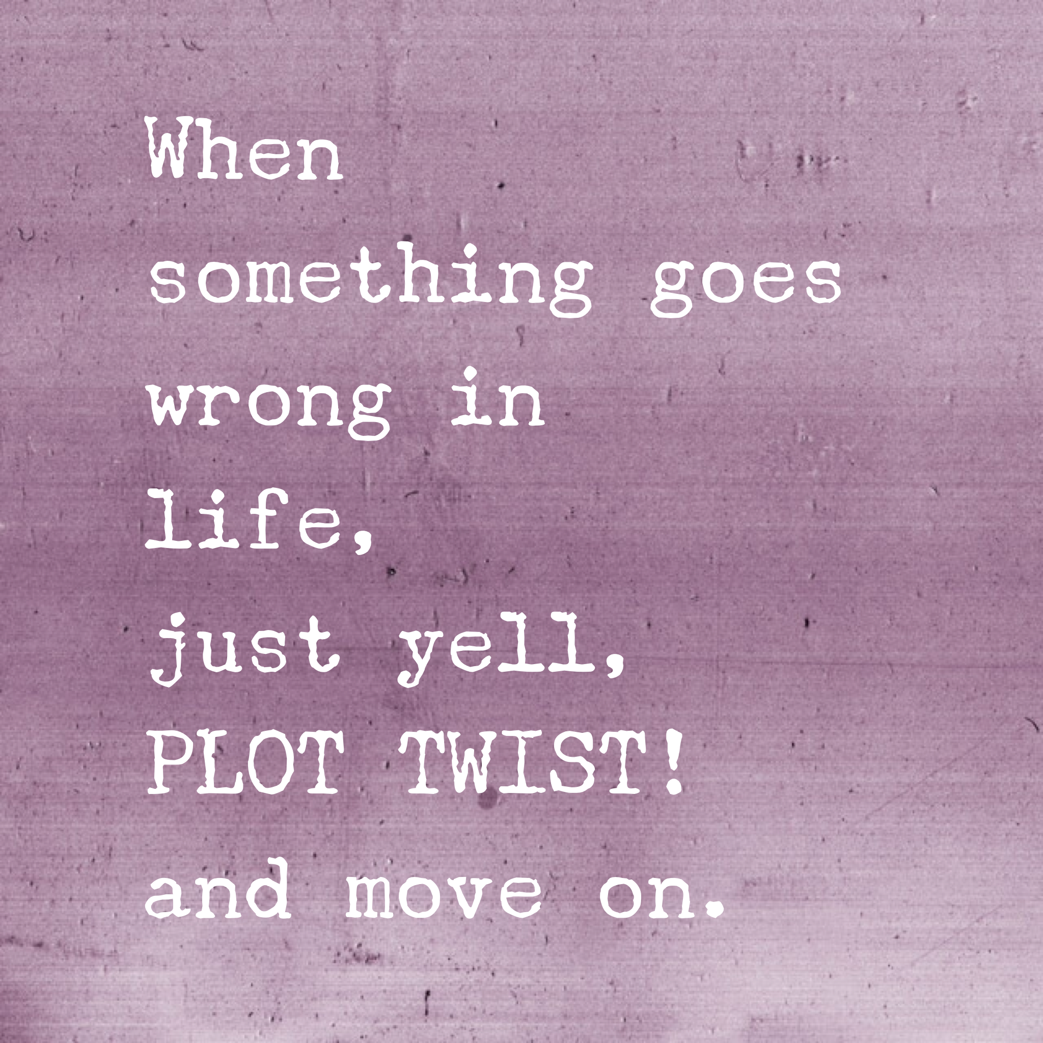 Famous Quotes With A Twist: The First Time I Stumbled Upon That Quote, I Laughed Out