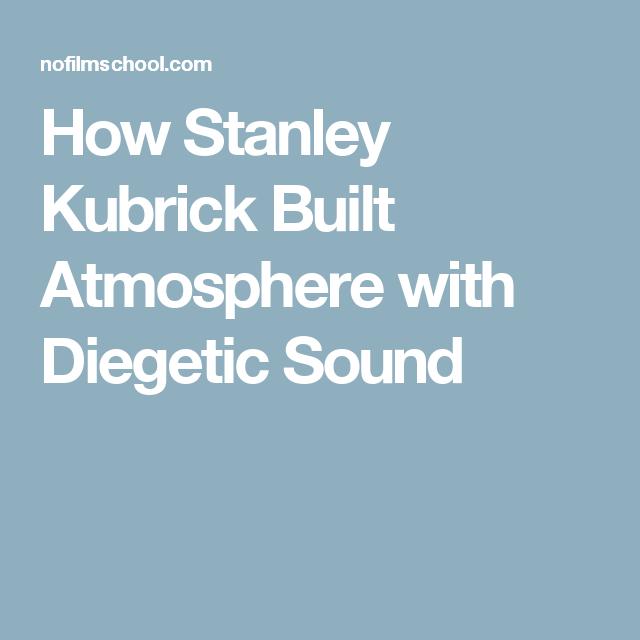 How Stanley Kubrick Built Atmosphere with Diegetic Sound | Stanley kubrick. Filmmaking. Building