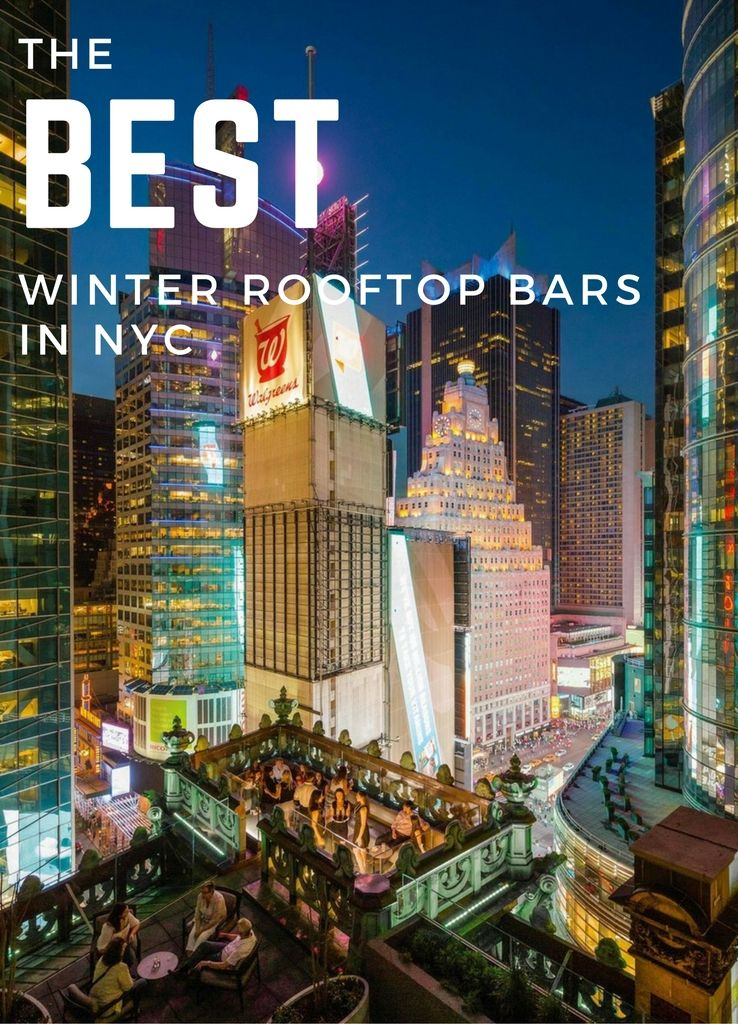 The Best Winter Rooftop Bars In NYC: 7 Spots Open All