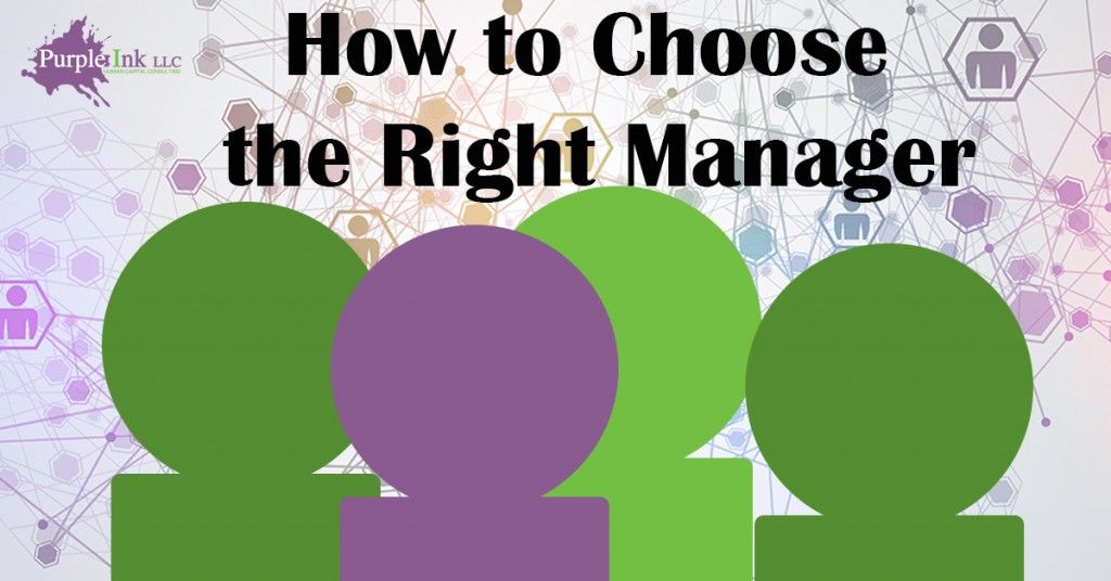 How to choose the right manager management how do you