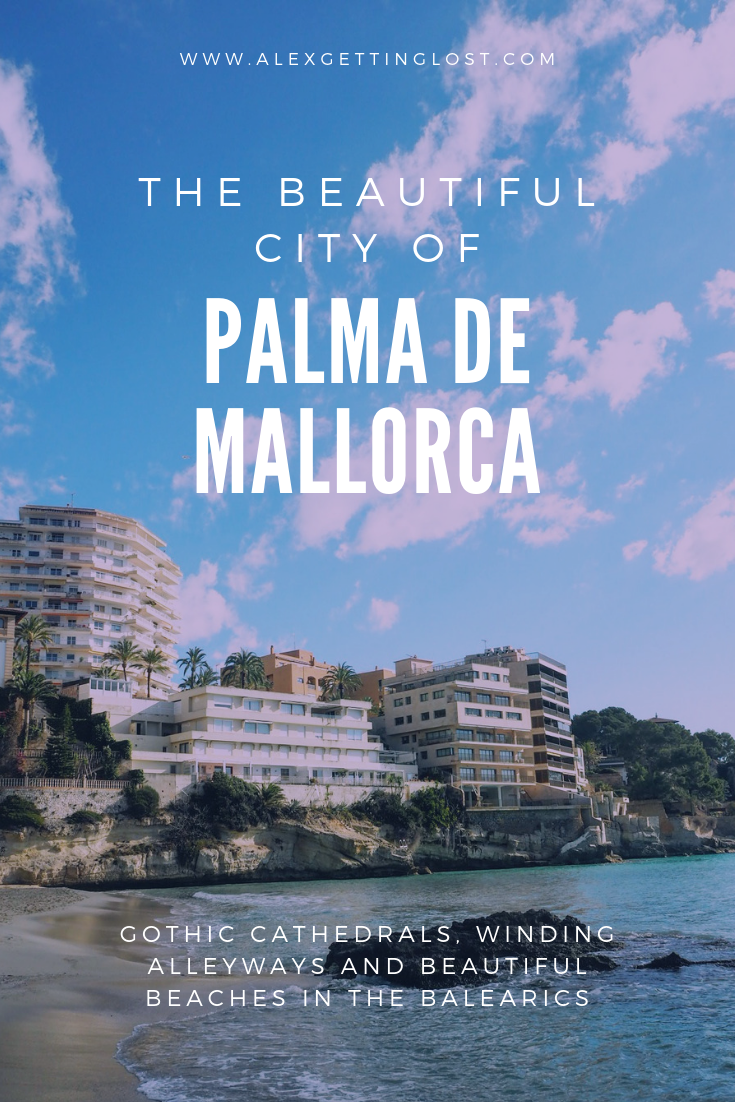 The Beginners Guide To Palma De Mallorca What To Do Where To Eat And What To See In The Capital Of The Balearic Islands A Palma De Mallorca Mallorca Palma