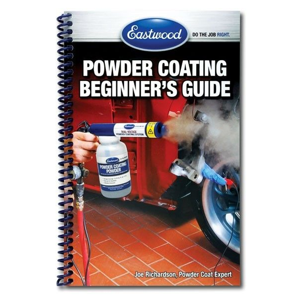 NEW IN: Eastwood Beginner's Powder Coating Handbook. The long awaited guide to powder coating covering everything from getting started to advanced techniques. Shop Now