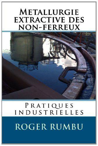 Metallurgie extractive des non-ferreux - Pratiques ...