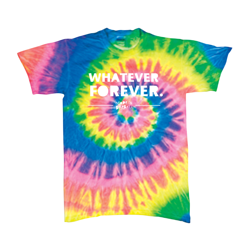 Whatever Tee (Tie-Dye), Modern Baseball. to hell with class I'm skipping lets order food and sleep in I've got so much to do but it's ok cause whatever, forever!