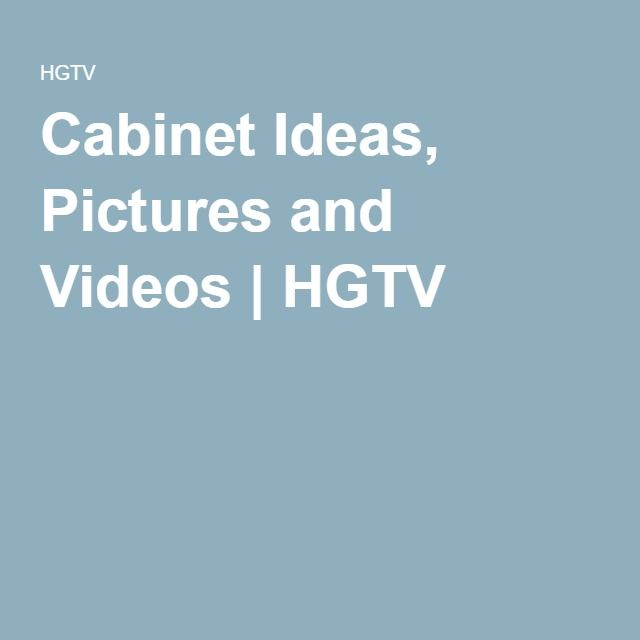 Cabinet Ideas, Pictures and Videos | HGTV