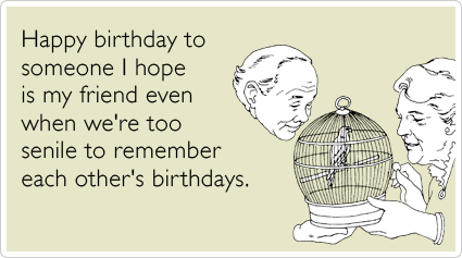 Elderly Old Best Friends Forever Birthday Ecards Someecards