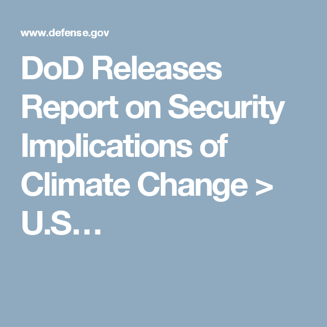 DoD Releases Report on Security Implications of Climate Change > U.S…