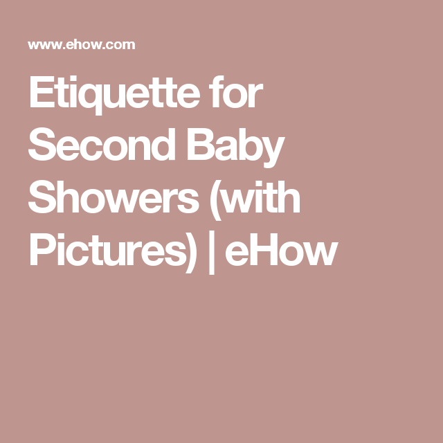 Etiquette For Second Baby Showers