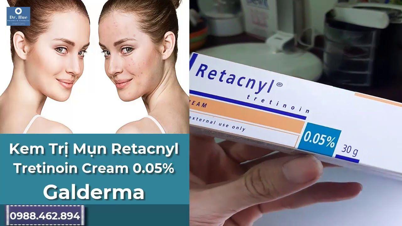 Kem Trị Mụn Retacnyl Tretinoin Cream 0 05 Galderma Trị Mụn
