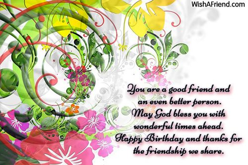You Are A Good Friend And An Even Better Person May God Bless You