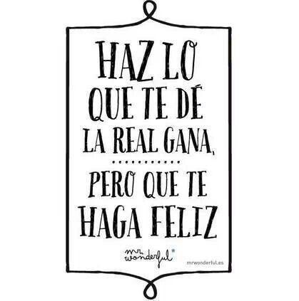 Que te haga feliz