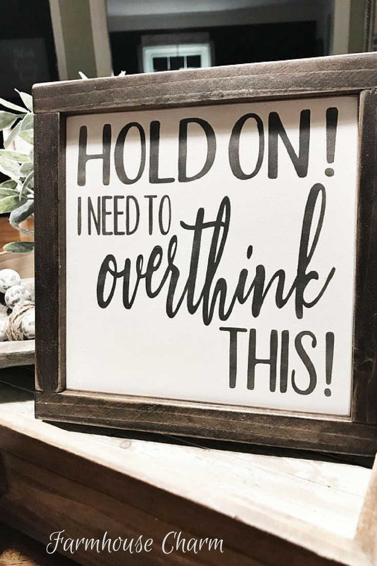 Hold On Let Me Overthink This Wood Sign Gift Farmhouse Decor Wall Home Funny Woodsigns Afflink Rustic Rusticdecor