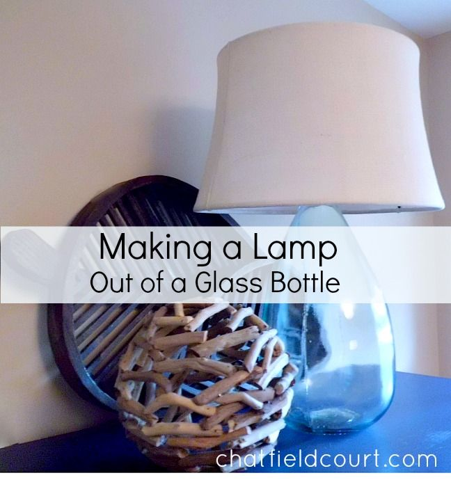 How To Making A Lamp Out Of A Lamp Kit And A Glass Bottle