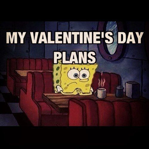 My Valentine S Day Plans Feel Better Meme How Are You Feeling Day Plan