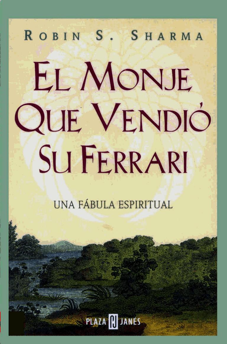 El Monje Que Vendio Su Ferrari De Robin S Sharma Libro De Autoayuda Y Superacion Personal ... @tataya.com.mx