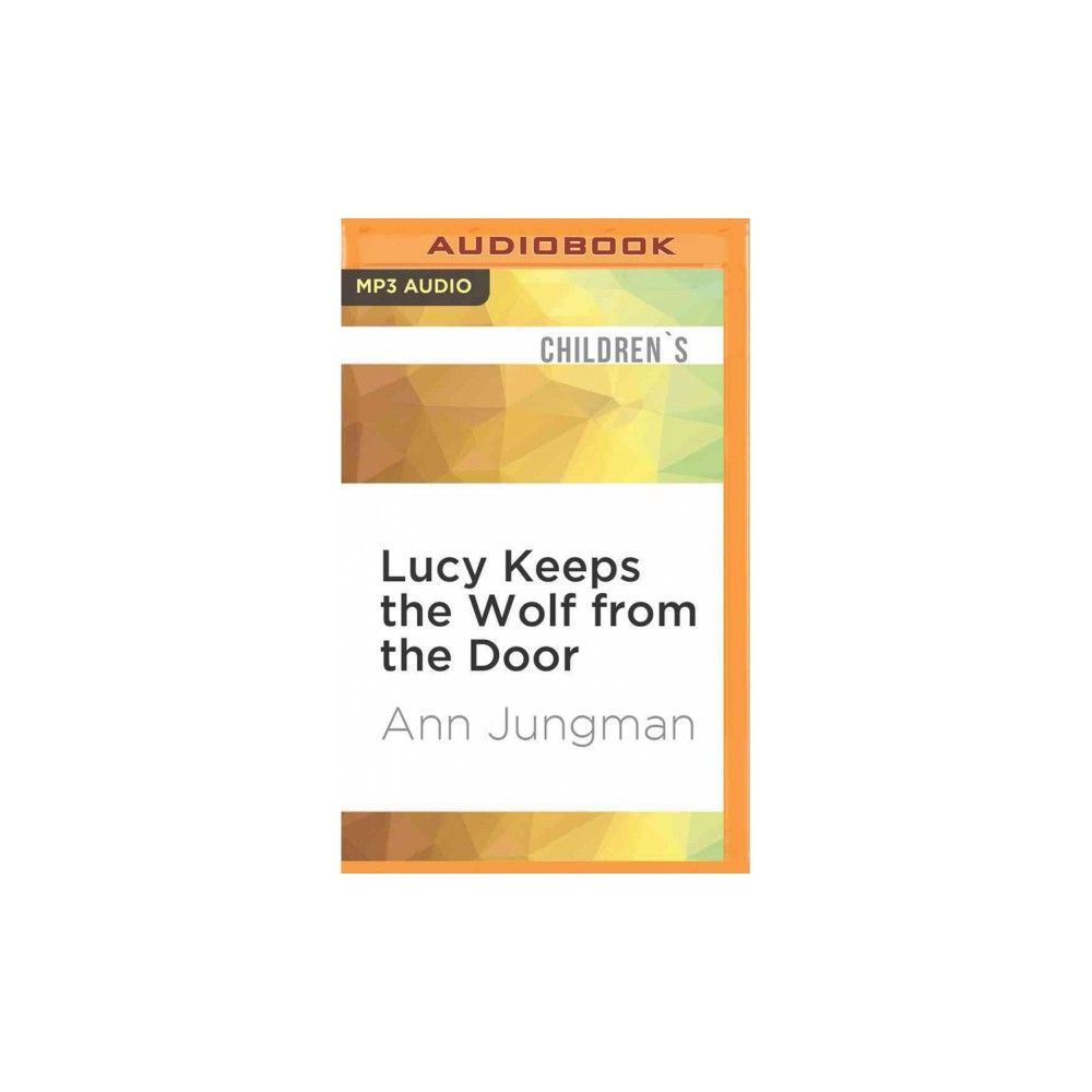 Lucy Keeps the Wolf from the Door (MP3-CD) (Ann Jungman)